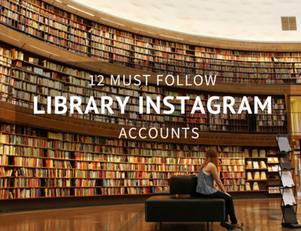 12 Must Follow Library Instagram Accounts