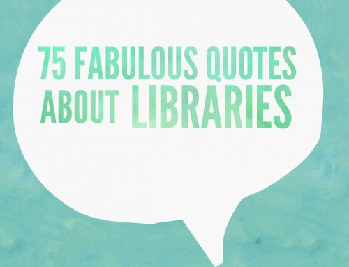 75 Fabulous Quotes About Libraries