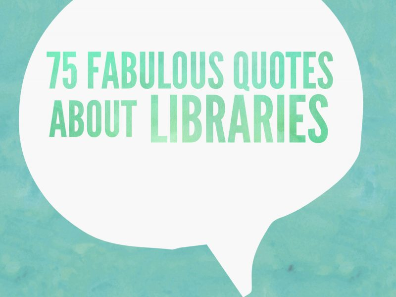 Fabulous Quotes About Libraries